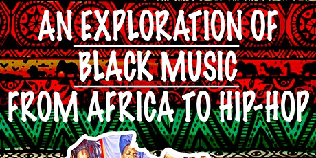 An Exploration of Black Music - From Africa to Hip-Hop (ages 12 and up) tickets
