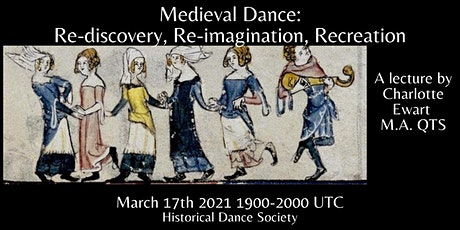 MEDIEVAL DANCE: RE-DISCOVERY,   RE-IMAGINATION,RECREATION tickets