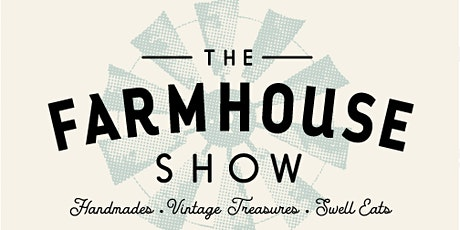 The Farmhouse Show tickets