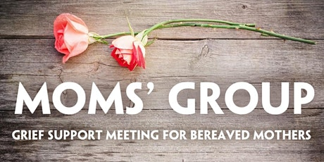 ONLINE Moms' Group - Grief Support Meeting for Bereaved Mothers - AFTERNOON tickets