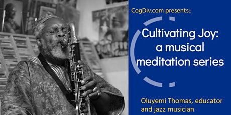 Cultivating Joy:  a mini mindfulness series with musician Oluyemi Thomas tickets
