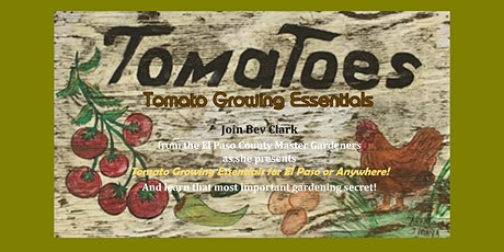 TOMATO GROWING ESSENTIALS  IN EL PASO OR ANYWHERE tickets