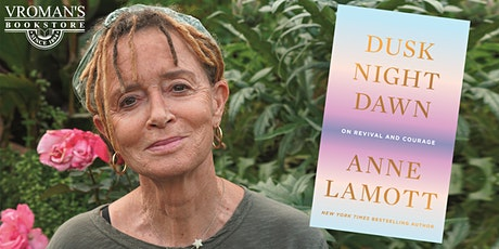 Anne Lamott discusses her latest inspiring & candid book Dusk Night Dawn! tickets