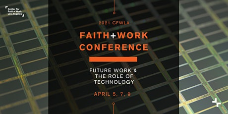 Faith + Work Conference: Future Work &  the Role of Technology tickets