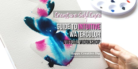 [Creative Self Care] Guide To Intuitive Watercolor- Virtual Workshop tickets