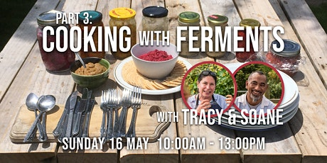 Part 3: Cooking with Ferments, with Tracy & Soane tickets