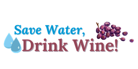 Save Water, Drink Wine! tickets