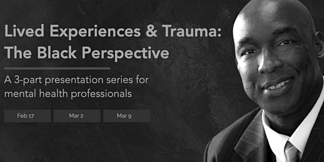 Lived Experiences & Trauma: The Black Perspective tickets