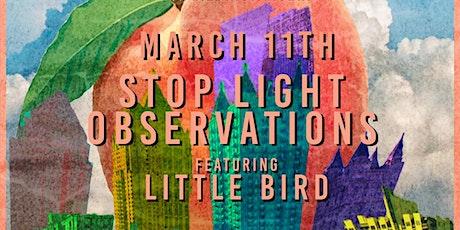 Stop Light Observations w/Little Bird at Park Tavern tickets