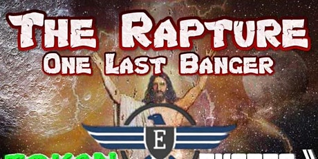 The Rapture One Last Banger (An Aries Birthday Banger) tickets