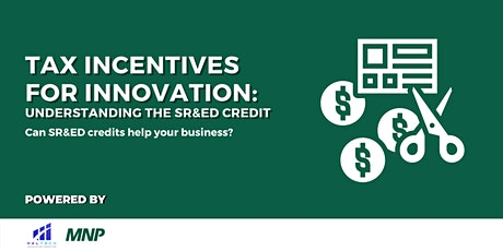 Tax incentives for Innovation: Understanding the SR&ED Credit tickets