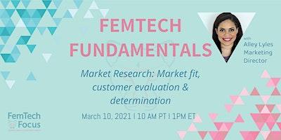 March 10th,  FemTech Fundamentals -Market Research