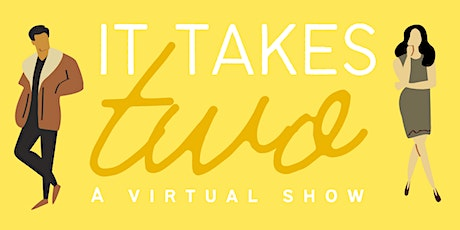 It Takes Two: Annual Fundraiser Show tickets