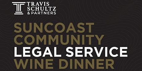 SOLD OUT Suncoast Community Legal Service Wine Dinner tickets