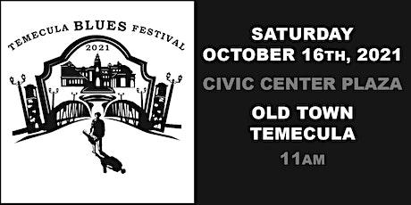 Temecula Blues Festival #2  October 16th, 2021 tickets