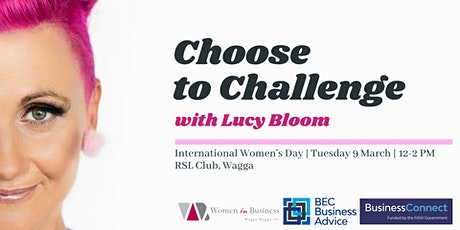 International Women's Day - #choosetochallenge ft. Lucy Bloom - Wagga tickets