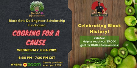 Black Girls Do Engineer: Cooking For A Cause tickets