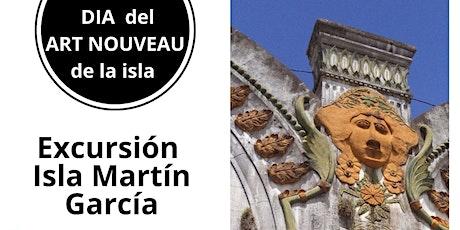 Excursión  Día del Art Nouveau a la Isla Martín García, con ceremonia AANBA entradas