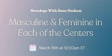 Masculine & Feminine in Each of the Centres - with Russ Hudson tickets