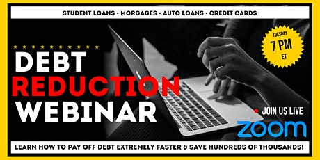 LEARN HOW WALL ST. & THE BIG BANKS ARE SCREWING YOU! ZOOM DEBT REDUCTION tickets