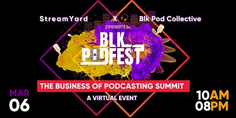 Blk Podfest The Business of Podcasting Summit tickets