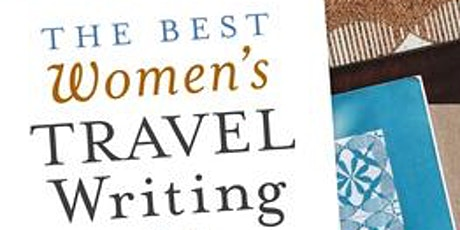 The Best Women's Travel Writing, Volume 12: Group Reading tickets