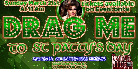 Drag me to St. Patty's Day @ Periodic Table tickets