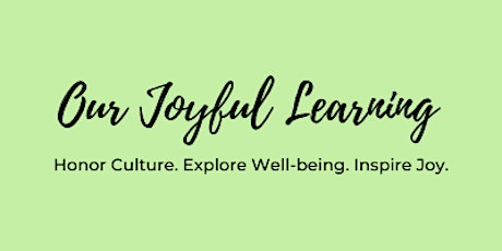 Joyful Learning 101: Creating Culturally Relevant Nature-based Programs tickets