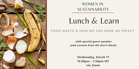Women in Sustainability - Food Waste & How We Can Make an Impact tickets