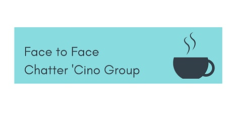 Chatter 'Cino Coffee - Face 2 Face tickets