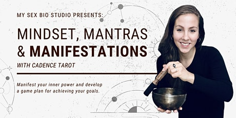 Mindset, Mantras, and Manifestations tickets