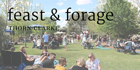 Feast & Forage at Thorn-Clarke Wines tickets