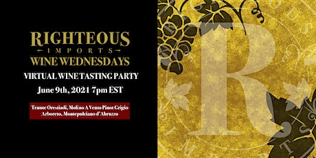 Righteous Imports Wine Wednesday Virtual Tasting tickets