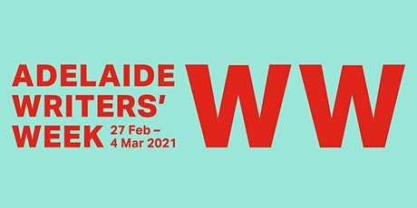 Adelaide Writer's Week Live Streaming - MONDAY - Woodcroft Library tickets