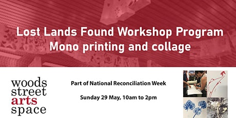 Lost Lands Found Workshop Program - Mono printing and collage tickets
