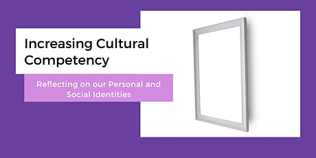 Increasing Cultural Competency: A Personal and Social Identity Workshop tickets