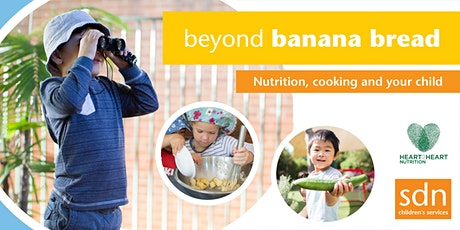Webinar: Beyond banana bread; nutrition, cooking and your child tickets