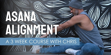 Asana Alignment: A 3 Week Course with Chris Alleaume tickets