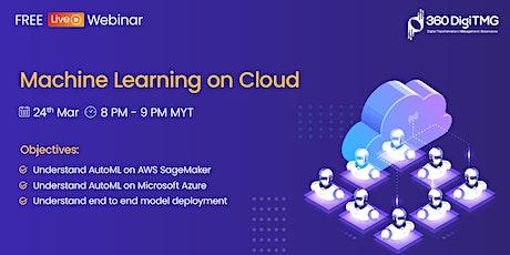 Free webinar on Machine Learning on Cloud  360DigiTMG biglietti