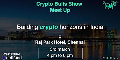 crypto bull show meet  - chennai tickets