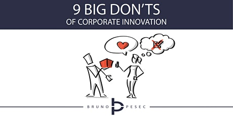 Nine big don'ts of corporate innovation tickets