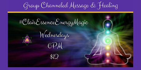 Group Channeled Message & Healing with ClairEssence Energy Magic tickets