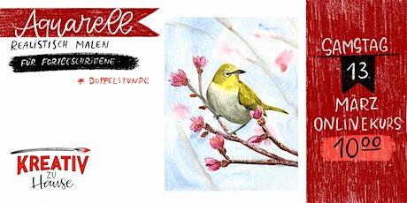 Aquarell Realistisch Vogel - Live ZOOM Onlinekurs - Kreativ zu Hause Tickets