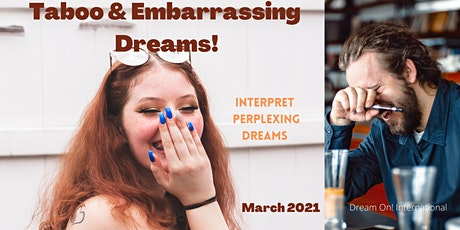 Dream Interpretation Workshop: Taboo & Embarrassing Dreams! tickets