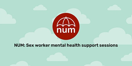NUM: Sex worker mental health support sessions tickets