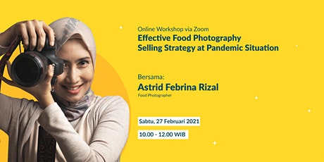 Effective Food Photography Selling Strategy at Pandemic Situation tickets