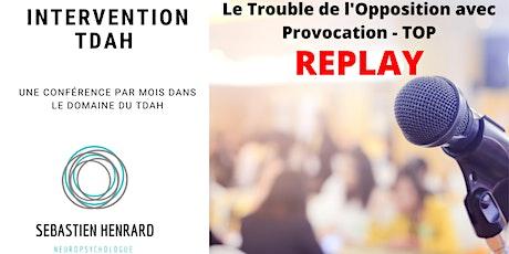 REPLAY - Le Trouble de l'Opposition avec Provocation - TOP billets