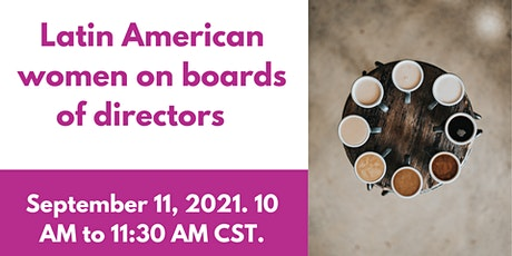 LATIN AMERICAN WOMEN ON BOARDS OF DIRECTORS tickets