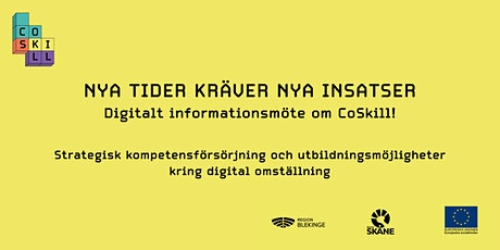 Nya tider kräver nya insatser – Informationsmöte om CoSkill, 16/4 tickets