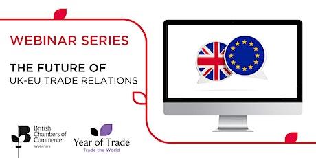 The Future of UK-EU Trade Relations webinar series tickets